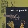 Anders Alexandra–Balogh Csilla–Türk Attila (szerk.) Avarok pusztái. Régészeti tanulmányok Lőrinczy Gábor 60. születésnapjára
