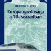Berend T. Iván: Európa gazdasága a 20. században