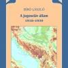 Bíró László: A jugoszláv állam, 1918–1939