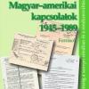 Borhi László (szerk.): Magyar–amerikai kapcsolatok, 1945–1989. Források