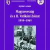 Fejérdy András: Magyarország és a II. Vatikáni Zsinat, 1959–1965
