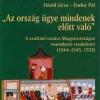 """Dávid Géza–Fodor Pál: """"Az ország ügye mindenek előtt való"""". A szultáni tanács Magyarországra vonatkozó rendeletei, 1544–1545, 1552"""