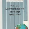 Pók Attila: A nemzetközi élet krónikája, 1945–1997