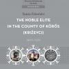 Pálosfalvi, Tamás: The Noble Elite in the County of Körös (Križevci) 1400–1526