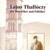 Juzbašić, Dževad– Ress Imre (szerk.): Thallóczy Lajos, a történész és politikus. Bosznia és Hercegovina múltjának felfedezése és a modern történettudomány