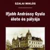 Szalai Miklós: Ifjabb Andrássy Gyula élete és pályája