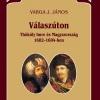 Varga J. János: Válaszúton. Thököly Imre és Magyarország 1682–1684-ben