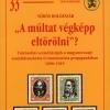 """Vörös Boldizsár: """"A múltat végképp eltörölni""""? Történelmi személyiségek a magyarországi szociáldemokrata és kommunista propagandában, 1890–1919"""