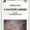 Zsoldos Attila: A szent király szabadjai. Fejezetek a várjobbágyság történetéből