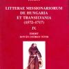 Tóth István György: Litterae missionarium de Hungaria et Transilvania, IV. (1572–1717)