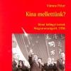 Vámos Péter: Kína mellettünk? Kínai külügyi iratok Magyarországról, 1956