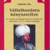 Fodor Pál: Vállalkozásra kényszerítve. Az oszmán pénzügyigazgatás és hatalmi elit változásai a 16–17. század fordulóján
