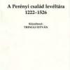 Tringli István (közzéteszi): A Perényi család levéltára, 1222–1526