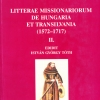 Tóth István György: Litterae missionarium de Hungaria et Transilvania, II. (1572–1717)