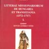 Tóth István György: Litterae missionarium de Hungaria et Transilvania (1572–1717) I.