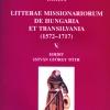 Tóth István György: Litterae missionarium de Hungaria et Transilvania, V. (1572–1717)
